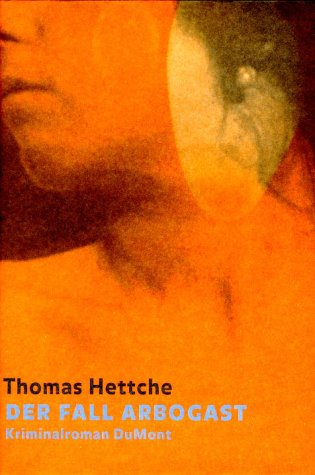 Der Fall Arbogast.: Hettche, Thomas