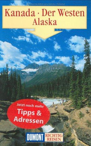 DuMont Richtig Reisen Kanada - Der Westen - Alaska