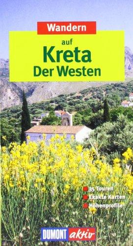 9783770159796: Wandern auf Kreta. Der Westen. DuMont aktiv: 35 Touren. Exakte Karten. Höhenprofile