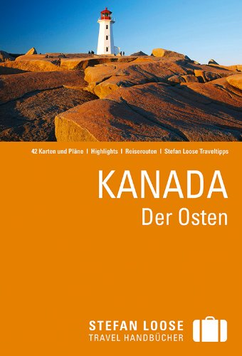 Stefan Loose Reiseführer Kanada, Der Osten.: Horak, Steven; Jepson,