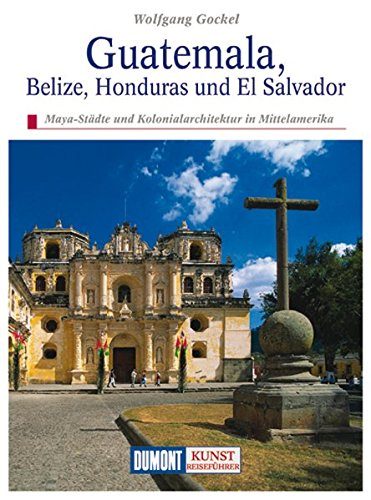 9783770166091: GUATEMALA BELIZE HONDURAS & EL SALVADOR