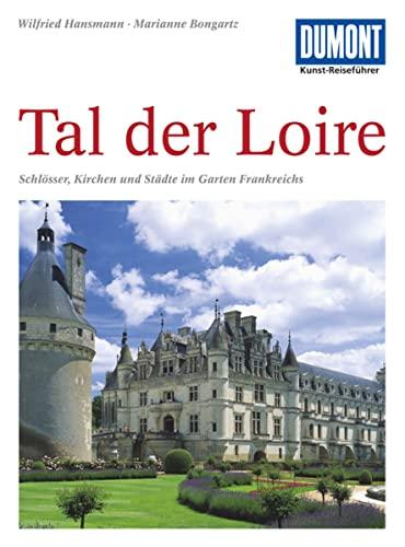 DuMont Kunst-Reiseführer Tal der Loire - Wilfried Hansmann