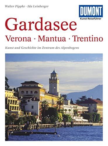9783770166176: DuMont Kunst-Reiseführer Gardasee, Verona, Mantua, Trentino: Kunst und Geschichte im Zentrum des Alpenbogens