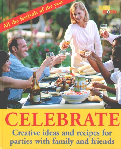 Celebrate: Creative Ideas and Recipes for Parties With Family and Friends