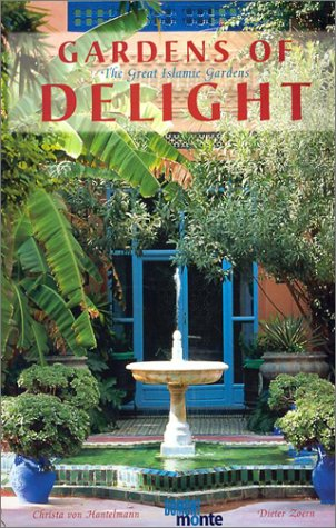 9783770170784: Gardens of Delight: The Great Islamic Gardens
