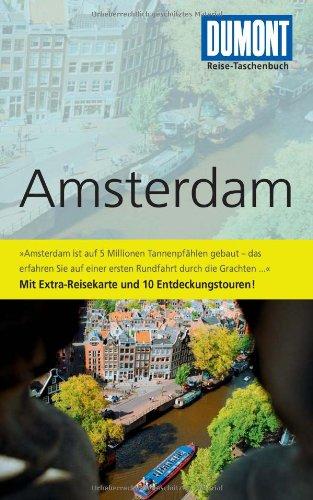 9783770172580: DuMont Reise-Taschenbuch Reiseführer Amsterdam: Mit Extra-Reisekarte und 10 Entdeckungstouren!