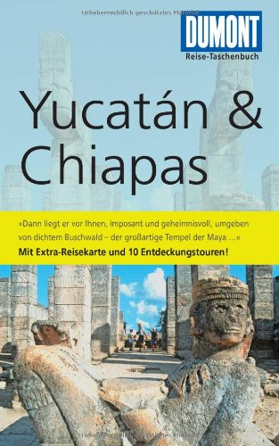 9783770172863: DuMont Reise-Taschenbuch Reiseführer Yucatan&Chiapas: Mit 10 Entdeckungstouren