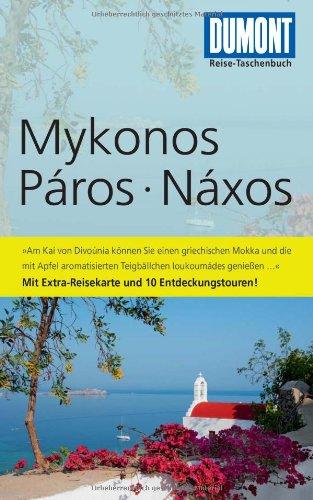 9783770172900: DuMont Reise-Taschenbuch Reiseführer Mykonos, Páros, Náxos: Mit Extra-Reisekarte und 10 Entdeckungstouren!