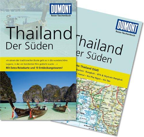 9783770173013: DuMont Reise-Taschenbuch Reiseführer Thailand Der Süden: MIt Extra-Reisekarte und 10 Entdeckungstouren!