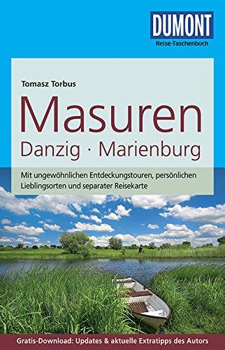 DuMont Reise-Taschenbuch Reiseführer Masuren, Danzig, Marienburg: mit: Torbus Tomasz