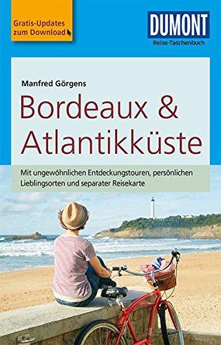 DuMont Reise-Taschenbuch Reiseführer Bordeaux & Atlantikküste: mit Online-Updates als Gratis-Download - Görgens, Manfred