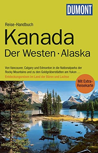 9783770177578: DuMont Reise-Handbuch Reisef�hrer Kanada, Der Westen, Alaska