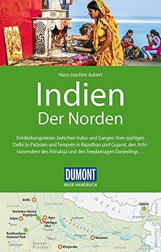 9783770178148: DuMont Reise-Handbuch Reiseführer Indien, Der Norden: mit Extra-Reisekarte - Entdeckungsreisen zwischen Indus und Ganges: vom quijrligne Delhi zu ... und den Teelplantagen Darjeelings....