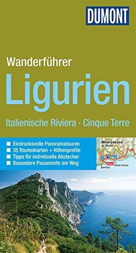 9783770180233: DuMont Wanderführer Ligurien, Italienische Riviera, Cinque Terre: Mit 35 Routenkarten und Höhenprofilen