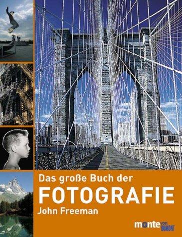 9783770185207: Das große Buch der Fotografie. Schritt für Schritt zum gelungenen Foto.