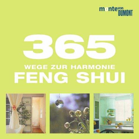 9783770185917: 365 Wege zur Harmonie. Feng Shui.