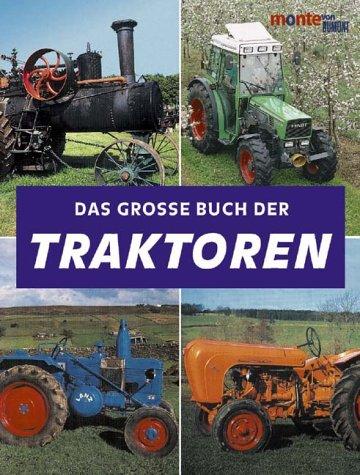 Das grosse Buch der Traktoren. (9783770186068) by Carroll, John; Stuart, Garry