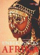 Unbekanntes Afrika. Völker und Kulturen zwischen Hochland, Wüste und Ozean. (3770186176) by Carol Beckwith; Angela Fisher; Graham Hancock