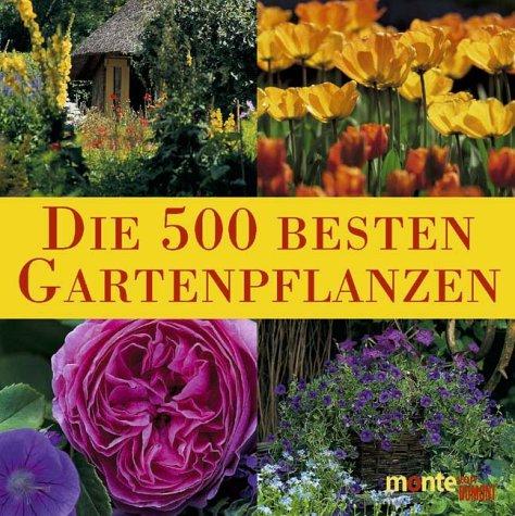 9783770186464: Die 500 besten Gartenpflanzen vom Fachmann empfohlen