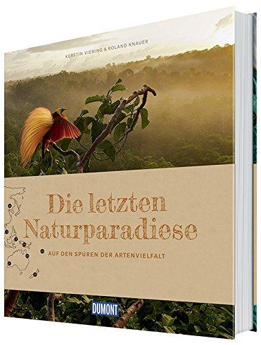 9783770188918: DuMont Bildband Die letzten Naturparadiese. Auf den Spuren der Artenvielfalt