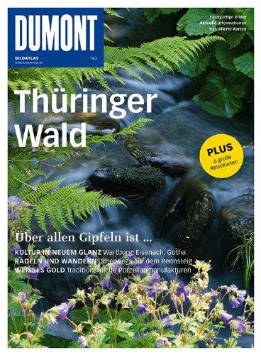 9783770192984: DuMont BILDATLAS Thüringer Wald: Über allen Gipfeln ist.....Einzigartige Bilder. Aktuelle Informationen. Detalierte Karten