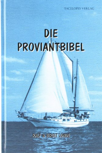 9783770205240: Die Proviantbibel. Ein Ratgeber für alle maritimen Ernährungsfragen.