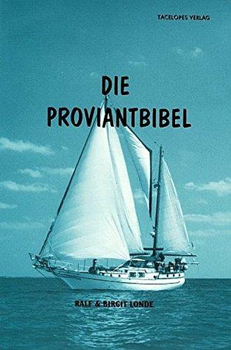 9783770205400: Die Proviantbibel: Ein Ratgeber für alle maritimen Ernährungsfragen