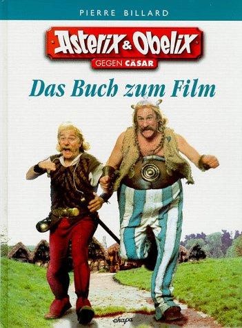 9783770400409: Asterix Filmbuch. Asterix & Obelix gegen Cäsar - Die Geschichte eines Films