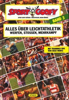 Alles über Leichtathletik. Werfen, Stossen, Mehrkampf. Sport: O. Autor