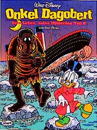 Onkel Dagobert, Bd.6, Sein Leben, seine Milliarden (9783770403554) by Disney, Walt; Rosa, Don.