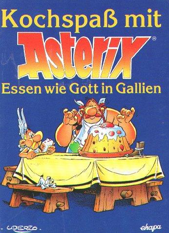 9783770404537: Kochspaß mit Asterix, Essen wie Gott in Gallien