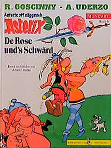 9783770404711: Asterix Mundart 06. De Rose und's Schwärd: (Asterix off säggssch)