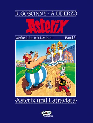 9783770413584: Asterix Werkedition 31. Asterix und Latraviata.