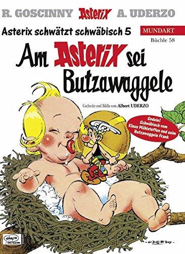 9783770422982: Asterix Mundart 58. Schwäbisch 5: Am Asterix sei Butzawaggele
