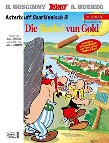 9783770431243: Asterix Mundart 62: De Asterix unn die Sischel vun Gold: Asterix uff Saarlänisch 3
