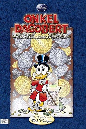 Onkel Dagobert. Sein Leben, seine Milliarden. Die Biografie von Don Rosa.: Köln 2011.