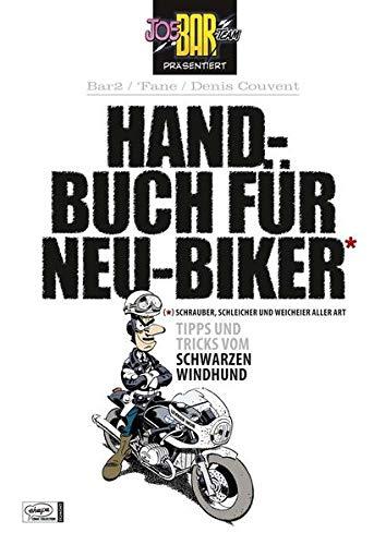 9783770435692: Joe Bar Team: Handbuch für Neu-Biker: Tipps und Tricks vom Schwarzen Windhund