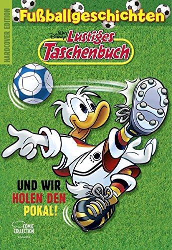 9783770439102: Lustiges Taschenbuch Fußballgeschichten - Und wir holen den Pokal!