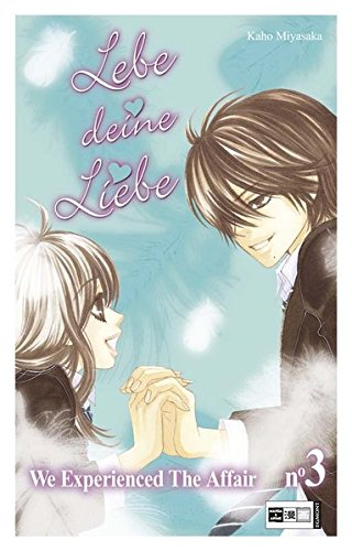 Lebe deine Liebe 03: We experienced the Affair: Miyasaka, Kaho, Bockel, Antje