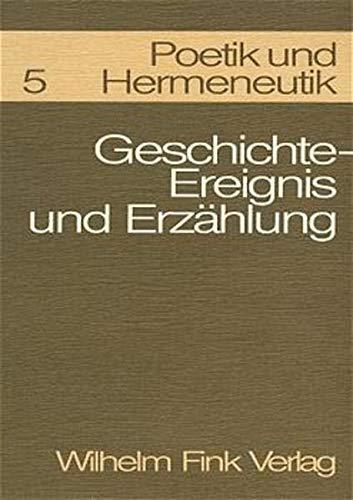 9783770508518: Poetik und Hermeneutik 5: Geschichte-Ereignis und Erzählung
