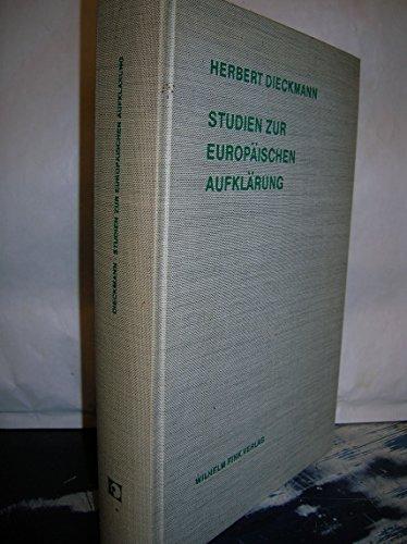 Studien zur europäischen Aufklärung. Theorie und Geschichte: Dieckmann Herbert
