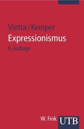 Expressionismus.: Vietta, Silvio und Hans-Georg Kemper: