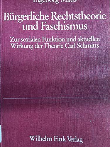 9783770513444: Bürgerliche Rechtstheorie und Faschismus: Zur sozialen Funktion und aktuellen Wirkung der Theorie Carl Schmitts