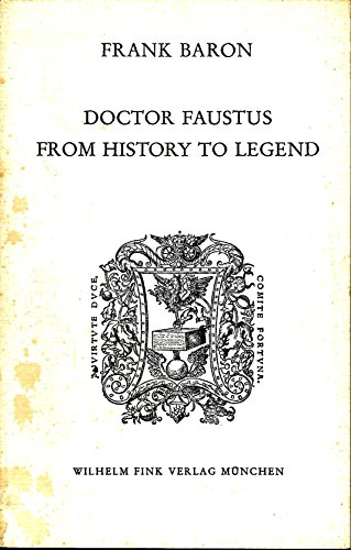 9783770515394: Doctor Faustus: From history to legend (Humanistische Bibliothek : Reihe 1, Abhandlungen)