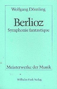 9783770516087: Hector Berlioz: Symphonie fantastique (Meisterwerke der Musik)