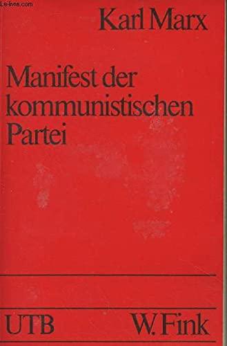 Manifest der Kommunistischen Partei (Uni-Taschenbucher ; 743): Marx, Karl