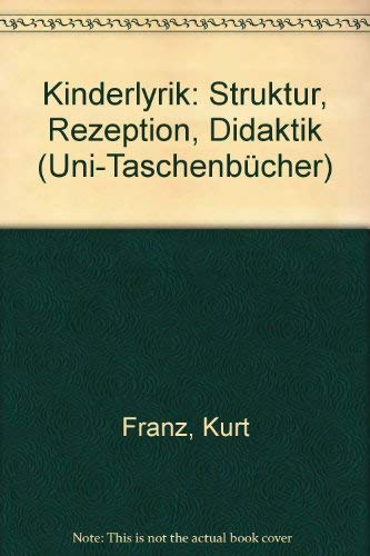 KINDERLYRIK Struktur, Rezeption, Didaktik: Franz, Kurt