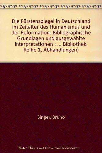 Die Furstenspiegel in Deutschland im Zeitalter des: Singer, Bruno