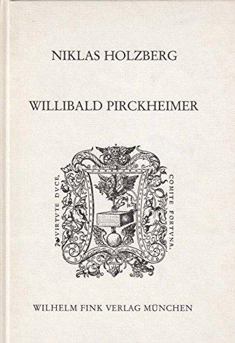 WILLIBALD PIRCKHEIMER Griechischer Humanismus in Deutschland.: Holzberg, Niklas