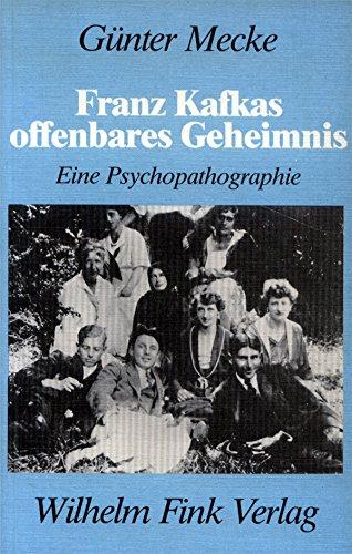 9783770520541: Franz Kafkas offenbares Geheimnis: Eine Psychopathographie (German Edition)